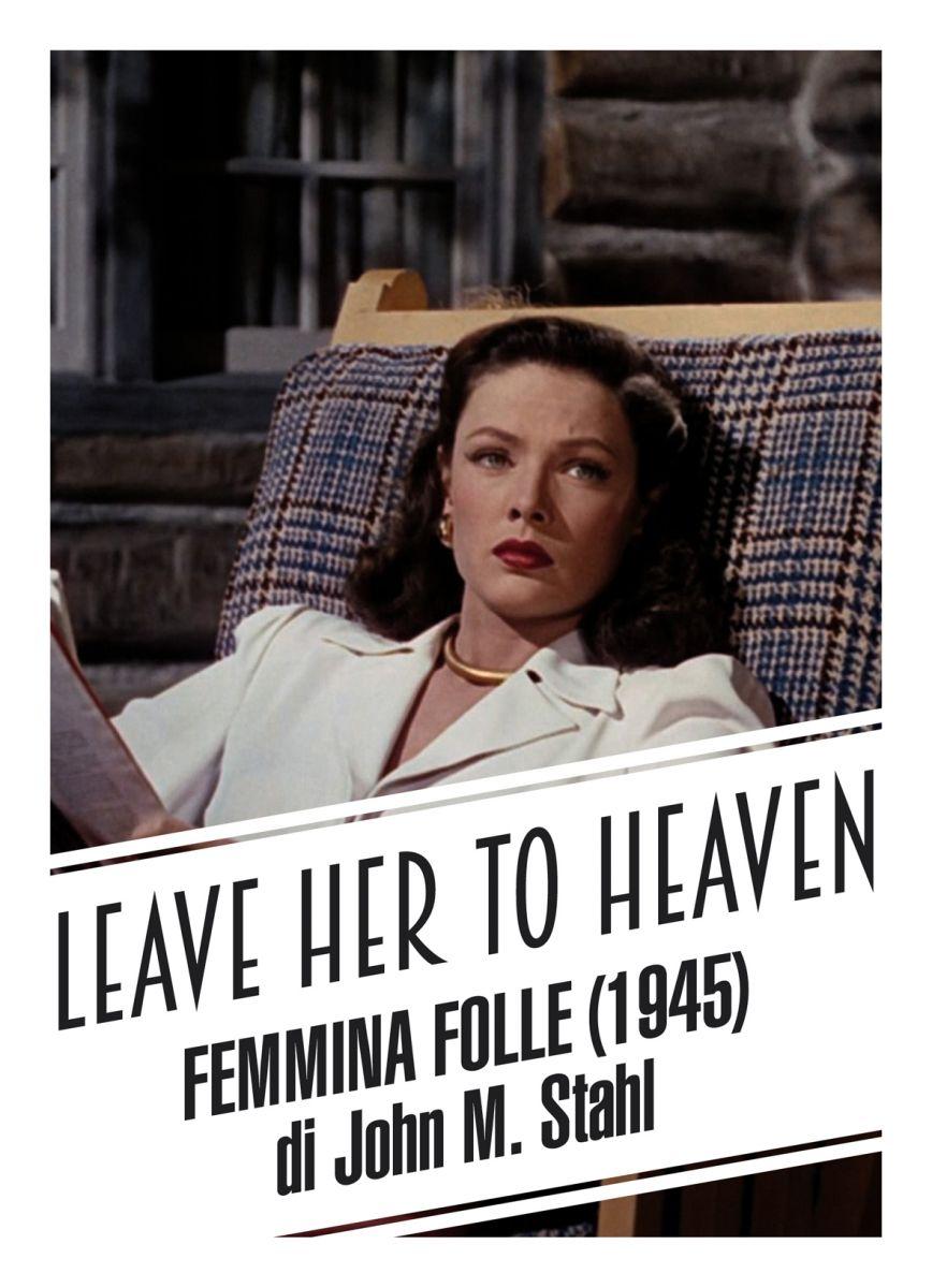 Leave Her to Heaven - Femmina Folle (Rassegna